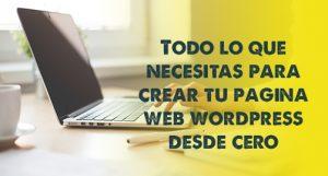 Como crear una pagina web Wordpress desde cero